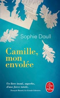 Camille, mon envolée - SophieDaull