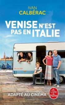 Venise n'est pas en Italie - IvanCalbérac