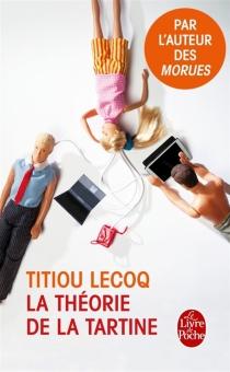 La théorie de la tartine - TitiouLecoq