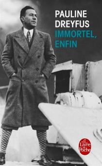 Immortel, enfin - PaulineDreyfus
