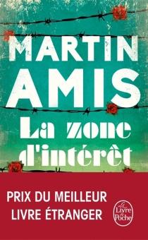 La zone d'intérêt - MartinAmis