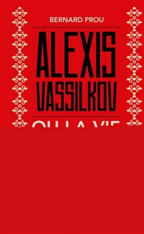 Alexis Vassilkov ou La vie tumultueuse du fils de Maupassant - BernardProu