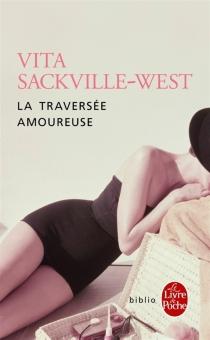 La traversée amoureuse - VitaSackville-West