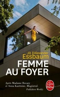 Femme au foyer - Jill AlexanderEssbaum