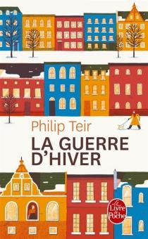 La guerre d'hiver : roman conjugal - PhilipTeir