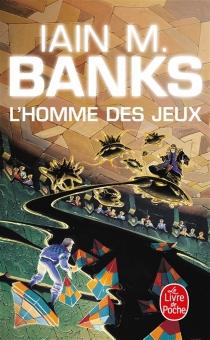 L'homme des jeux - IainBanks