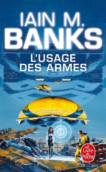 L'usage des armes - Iain Banks