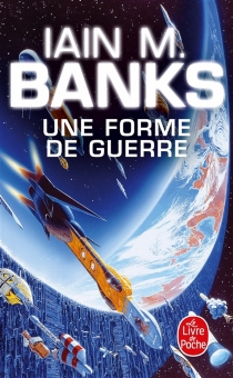 Une forme de guerre - IainBanks