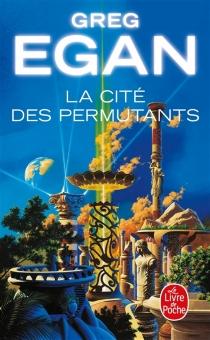 La cité des permutants - GregEgan