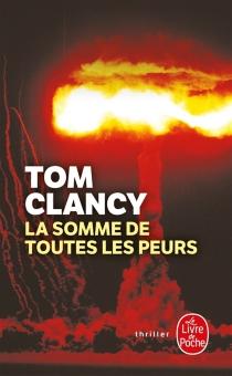 La somme de toutes les peurs - TomClancy