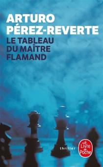 Le tableau du maître flamand - ArturoPérez-Reverte