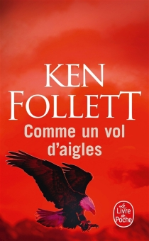 Comme un vol d'aigles - Ken Follett