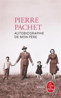 Autobiographie de mon père - PierrePachet