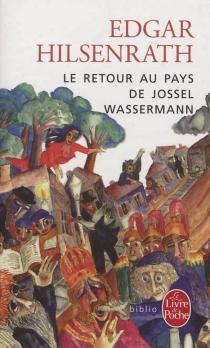 Le retour au pays de Jossel Wassermann - EdgarHilsenrath