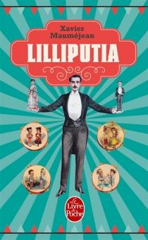 Lilliputia : une tragédie de poche - XavierMauméjean