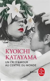 Un cri d'amour au centre du monde - KyoichiKatayama