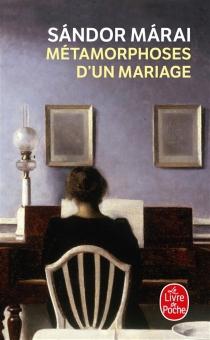 Métamorphoses d'un mariage - SandorMarai