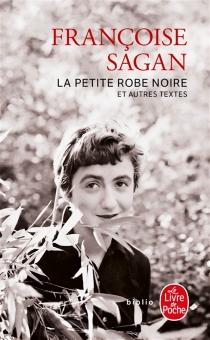 La petite robe noire| Suivi de Au cinéma| Suivi de De très bons livres - FrançoiseSagan