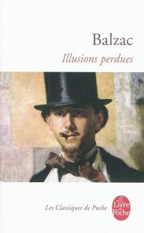 Illusions perdues - Honoré deBalzac