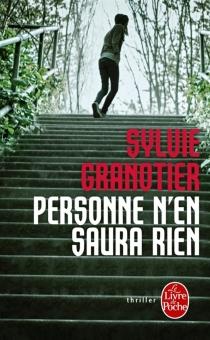 Personne n'en saura rien - SylvieGranotier