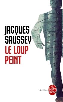 Le loup peint - JacquesSaussey