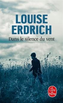 Dans le silence du vent - LouiseErdrich