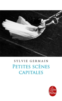 Petites scènes capitales - SylvieGermain