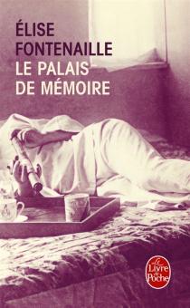 Le palais de mémoire - ÉliseFontenaille-N'Diaye