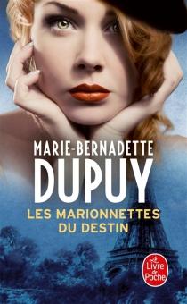 Les marionnettes du destin - Marie-BernadetteDupuy