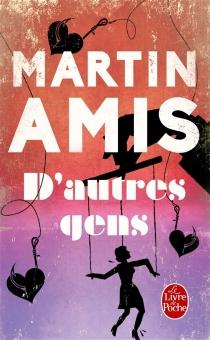 D'autres gens : une histoire, un mystère - MartinAmis