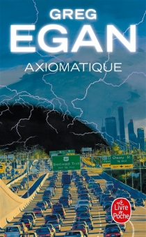 Axiomatique - Greg Egan
