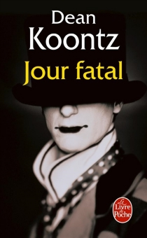 Jour fatal - Dean RayKoontz
