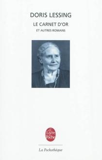 Le carnet d'or : et autres romans - DorisLessing