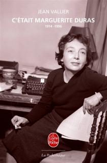 C'était Marguerite Duras : 1914-1996 - JeanVallier