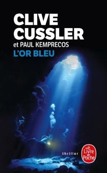 L'or bleu : un roman tiré des dossiers de la NUMA - CliveCussler