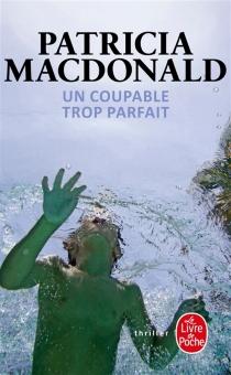 Un coupable trop parfait - Patricia J.MacDonald