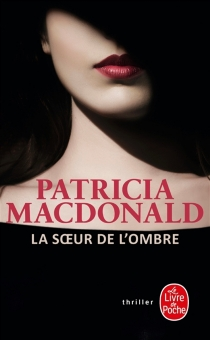 La soeur de l'ombre - Patricia J.MacDonald