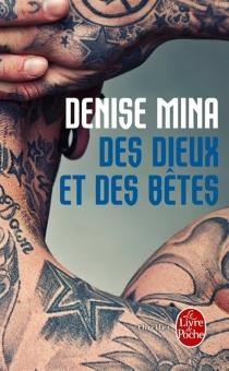 Les dieux et les bêtes - DeniseMina