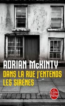 Dans la rue j'entends les sirènes - AdrianMcKinty