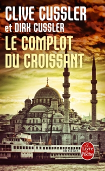 Le complot du croissant - CliveCussler