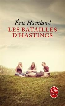 Les batailles d'Hastings - ÉricHaviland