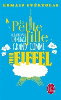 La petite fille qui avait avalé un nuage grand comme la tour Eiffel - RomainPuértolas
