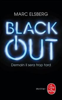Black-out : demain il sera trop tard - MarcElsberg