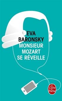 Monsieur Mozart se réveille - EvaBaronsky