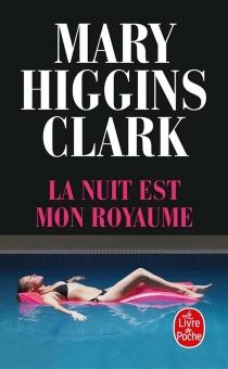 La nuit est mon royaume - Mary HigginsClark