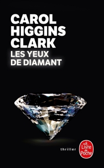 Les yeux de diamant - Carol HigginsClark