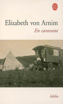 En caravane - ElizabethVon Arnim