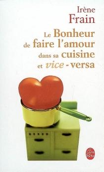 Le bonheur de faire l'amour dans sa cuisine et vice-versa - IrèneFrain