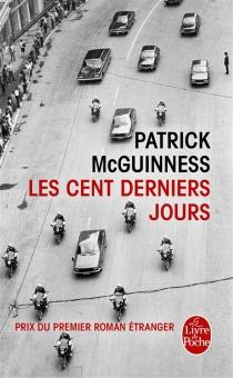 Les cent derniers jours - PatrickMcGuinness