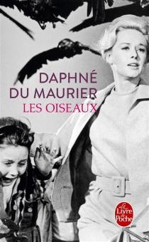 Les oiseaux : et autres nouvelles - DaphneDu Maurier